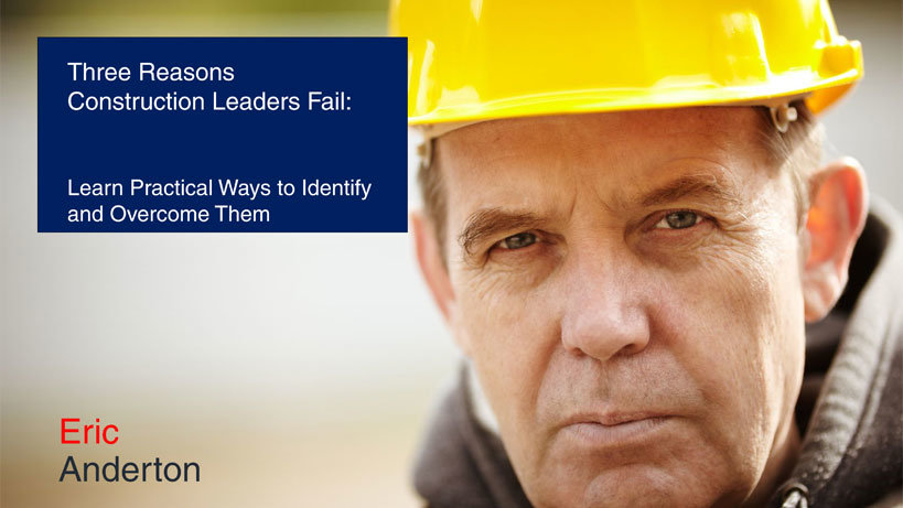 reason construction leaders fail