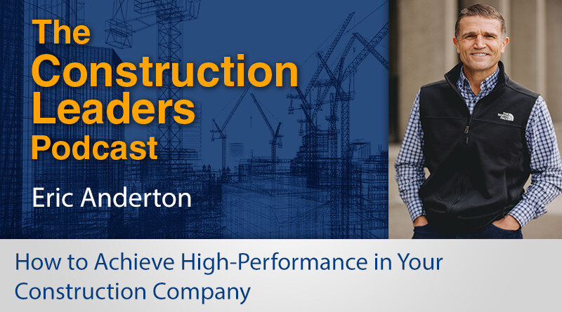 How to Achieve High-Performance in Your Construction Company