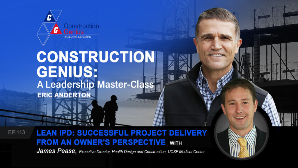 Construction Genius - Lean IPD Successful Project Delivery From An Owner's Perspective