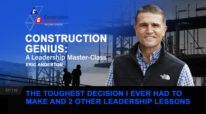 The Toughest Decision I Ever Had to Make and 2 Other Leadership Lessons