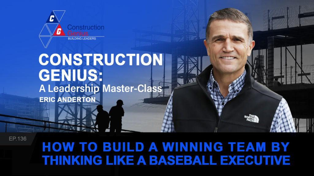 How to Build a Winning Team By Thinking Like a Baseball Executive